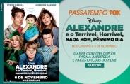 PASSATEMPO 'ALEXANDRE E O TERRÍVEL, HORRÍVEL, NADA BOM, PÉSSIMO DIA' FOX