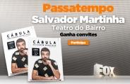 PASSATEMPO 'SALVADOR MARTINHA' ABRIL FOX